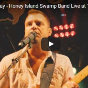 VIDEO: No Easy Way – Honey Island Swamp Band Live at Tipitina's New Orleans, LA